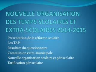 NOUVELLE ORGANISATION DES TEMPS SCOLAIRES ET EXTRA-SCOLAIRES 2014-2015