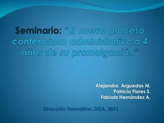 """Seminario:  """" El nuevo proceso contencioso administrativo a 4 años de su promulgación """""""