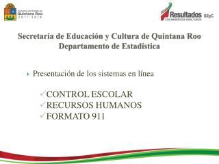 Secretaría de Educación y Cultura de Quintana Roo Departamento de Estadística