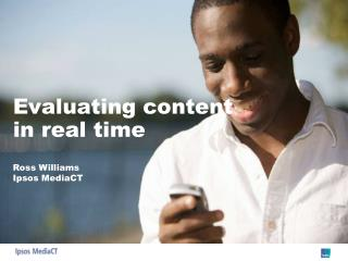 Evaluating content     in real time