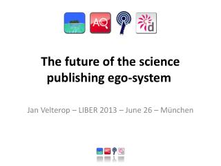The future of the science publishing ego- system