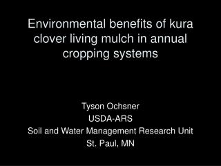 Environmental benefits of kura clover living mulch in annual cropping systems