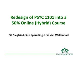 Redesign of PSYC 1101 into a 50% Online (Hybrid) Course