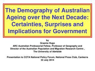 by Graeme Hugo ARC Australian Professorial Fellow, Professor of Geography and