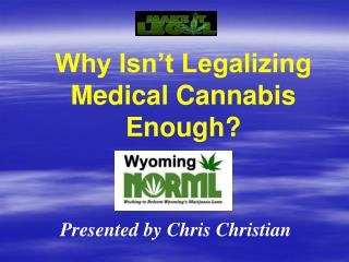Why Isn't Legalizing Medical Cannabis Enough?