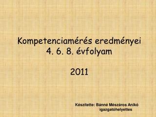 Kompetenciamérés eredményei 4. 6. 8. évfolyam 2011