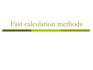 Fast calculation methods