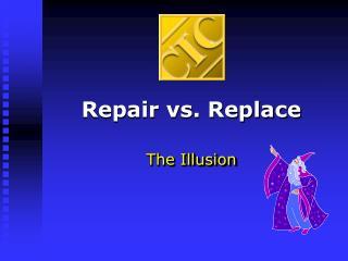 Repair vs. Replace