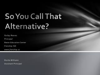 So You Call That Alternative?