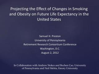 Samuel  H. Preston University  of  Pennsylvania Retirement Research Consortium Conference