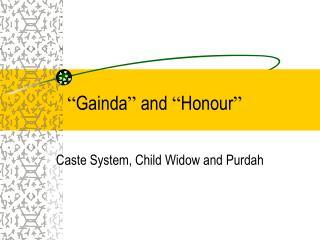 Gainda  and  Honour