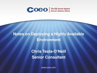 Notes on Deploying a Highly Available Environment Chris  Testa -O'Neill Senior Consultant