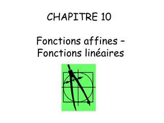 CHAPITRE 10  Fonctions affines – Fonctions linéaires