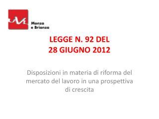 LEGGE N. 92 DEL  28 GIUGNO 2012