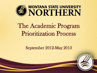 The Academic Program  Prioritization Process September 2012-May 2013