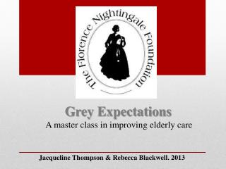 Grey Expectations A master class  in improving elderly care