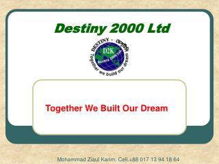 Destiny 2000 Ltd