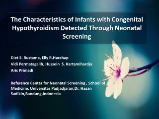 The Characteristics of Infants with Congenital Hypothyroidism Detected Through Neonatal Screening