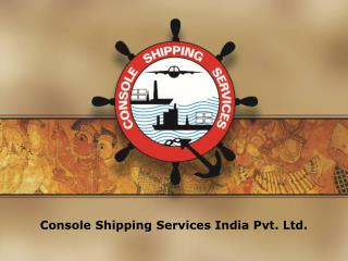 Console Shipping Services India Pvt. Ltd.