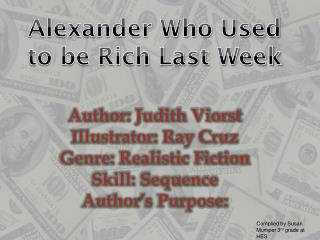Alexander Who Used to be Rich Last Week