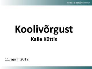 Koolivõrgust Kalle Küttis