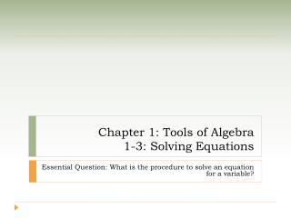 Chapter 1: Tools of Algebra 1-3: Solving Equations