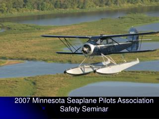 2007 Minnesota Seaplane Pilots Association  Safety Seminar