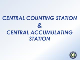 CENTRAL COUNTING STATION  &  CENTRAL ACCUMULATING STATION