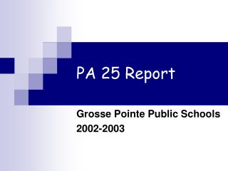 PA 25 Report