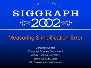 Measuring Simplification Error