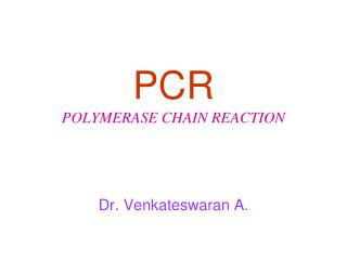 PCR POLYMERASE CHAIN REACTION