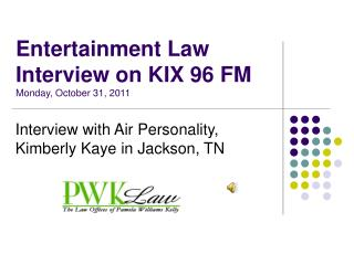 Entertainment Law  Interview on KIX 96 FM  Monday, October 31, 2011