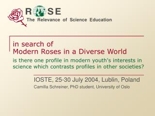 IOSTE, 25-30 July 2004, Lublin, Poland Camilla Schreiner, PhD student, University of Oslo