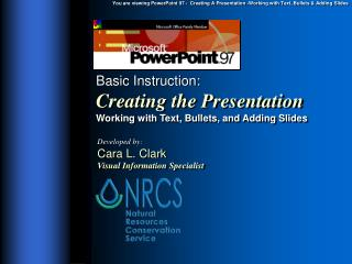 Basic Instruction: Creating the Presentation Working with Text, Bullets, and Adding Slides