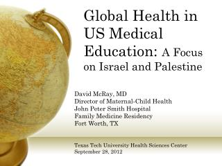 Global Health in  US Medical Education:  A Focus on Israel and Palestine