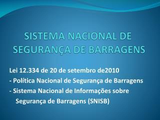 SISTEMA NACIONAL DE  SEGURANÇA DE BARRAGENS