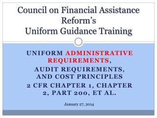 Council on Financial Assistance Reform's Uniform Guidance Training