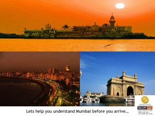 Lets help you understand Mumbai before you arrive�