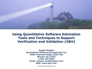 Joseph Madden Quantitative Software Management, Inc 2000 Corporate Ridge, Suite 700