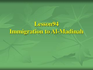 Lesson94 Immigration to Al-Madinah