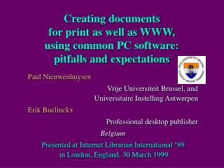 Creating documents  for print as well as WWW,  using common PC software: pitfalls and expectations