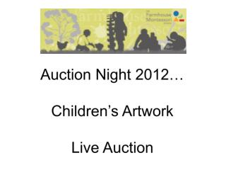 Auction Night 2012… Children's Artwork Live Auction