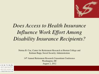 Does Access to Health Insurance  Influence  Work Effort  Among  Disability  Insurance Recipients?
