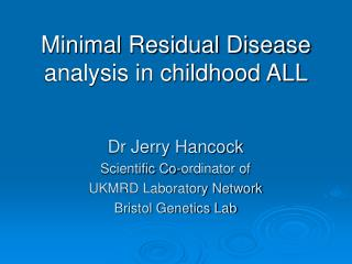Minimal Residual Disease  analysis in childhood ALL