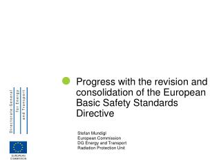 Progress with the revision and consolidation of the European Basic Safety Standards Directive