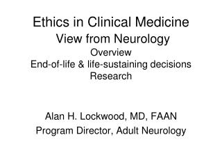 Alan H. Lockwood, MD, FAAN Program Director, Adult Neurology