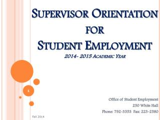 Supervisor Orientation for  Student Employment 2014- 2015 Academic Year