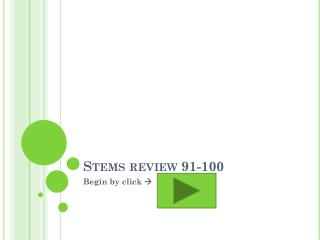 Stems review 91-100