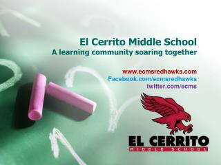El Cerrito Middle School A learning community soaring together