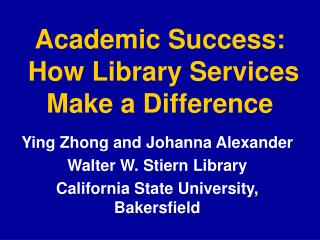 Academic Success:  How Library Services Make a Difference